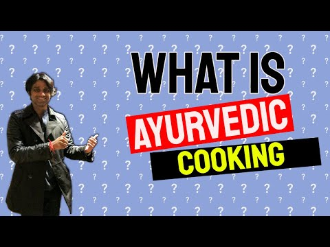 WHAT IS AYURVEDIC COOKING, Scientific, Mathematical Cooking in Vedas [4K]
