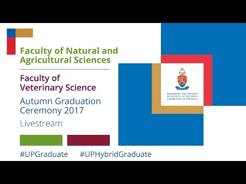 Faculty of Veterinary Sciences & Natural and Agricultural Sciences Graduation 2017 7 April 10:00