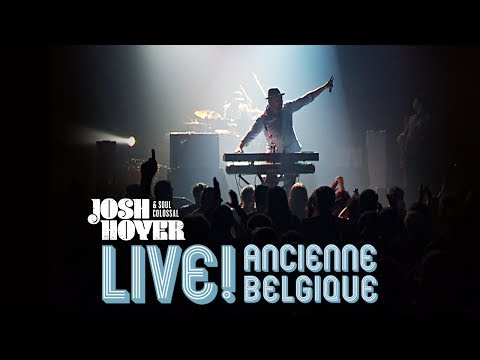 Josh Hoyer & Soul Colossal - Just Call Me - Live! Ancienne Belgique