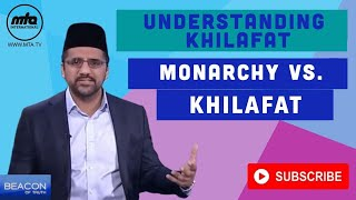 Beacon of Truth | Understanding Khilafat | Monarchy vs Khilafat | قندیلِ صداقت
