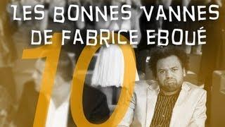 Les Bonnes Vannes De Fabrice Eboué 10 Best-of