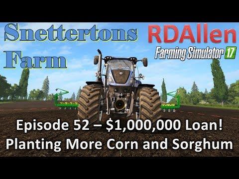 Farming Simulator 17 Snettertons E52 - Only a $1,000,000 Loan!