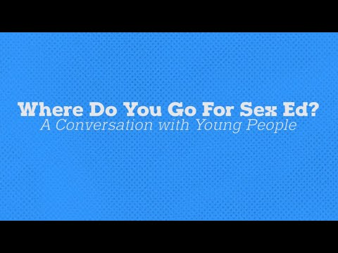 Where Do You Go for Sex Ed? A Conversation with Young People