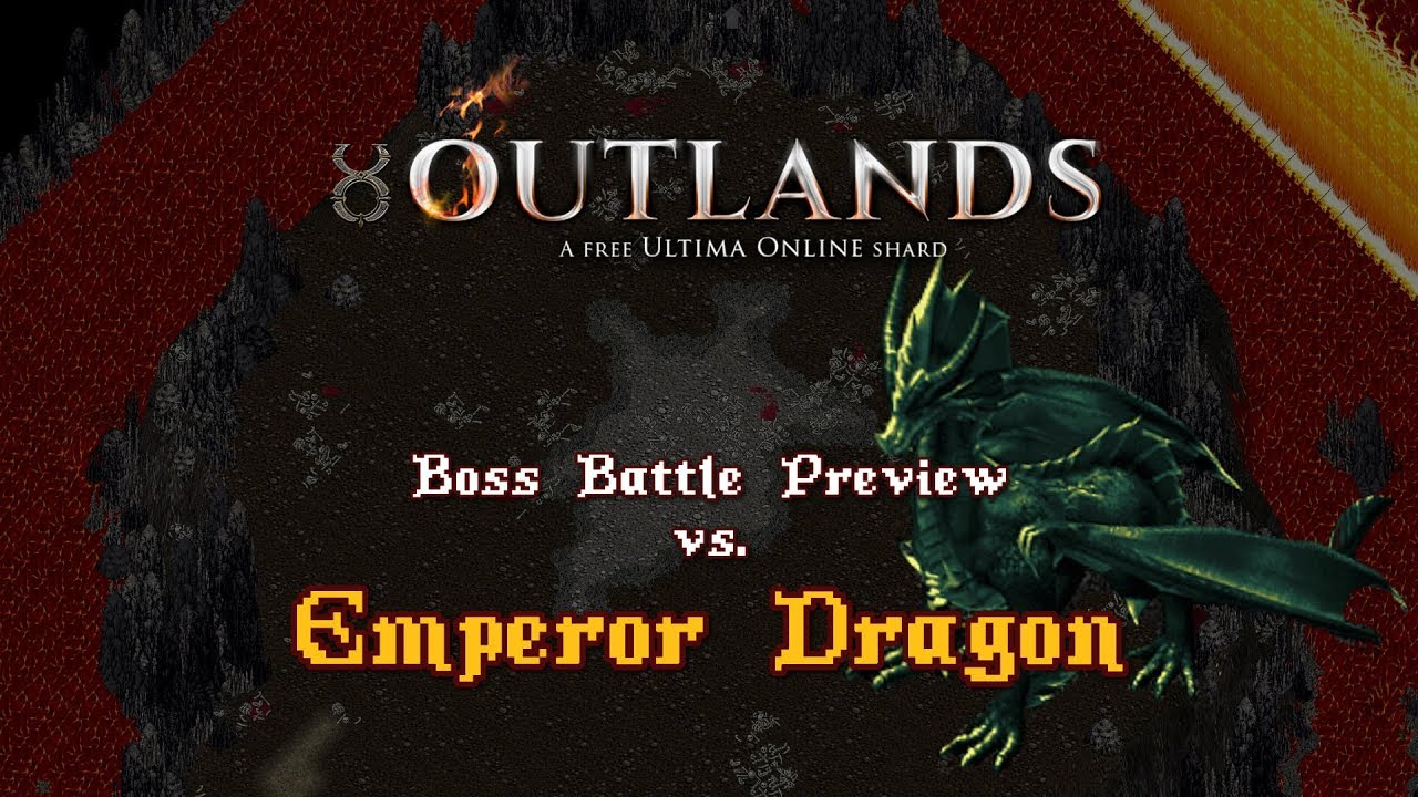 (Beta) Boss Battle Preview - Emperor Dragon in Nusero [UO Outlands] by Rel  Exposition
