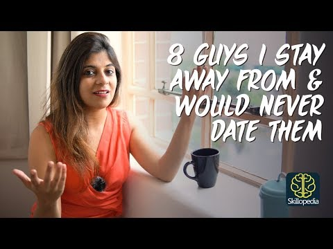 8 Guys I would never date in my life. ❤️ Dating Tips & Relationships Advice #Skillopedia
