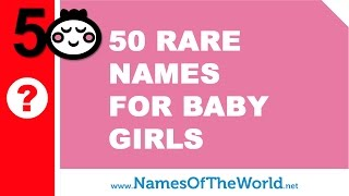 50 unique, rare, exotic and unusual baby girl names - www.namesoftheworld.net