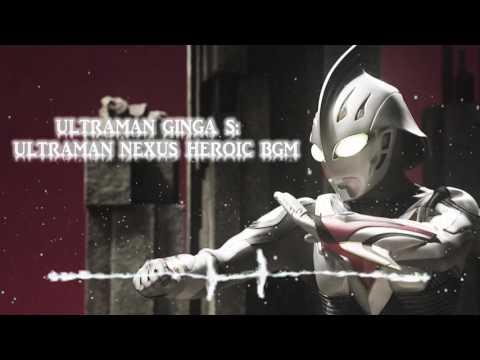 Ultraman Ginga S the Movie: Ultraman Nexus Heroic BGM