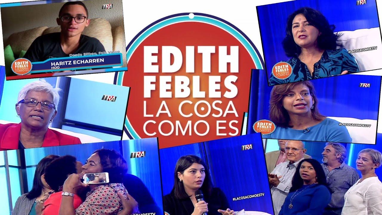 Edith Febles en La Cosa Como Es: Primer programa 10/09/18