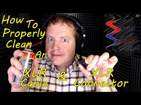 How To Properly Clean an XLR Cable & Connector - Sound Speeds