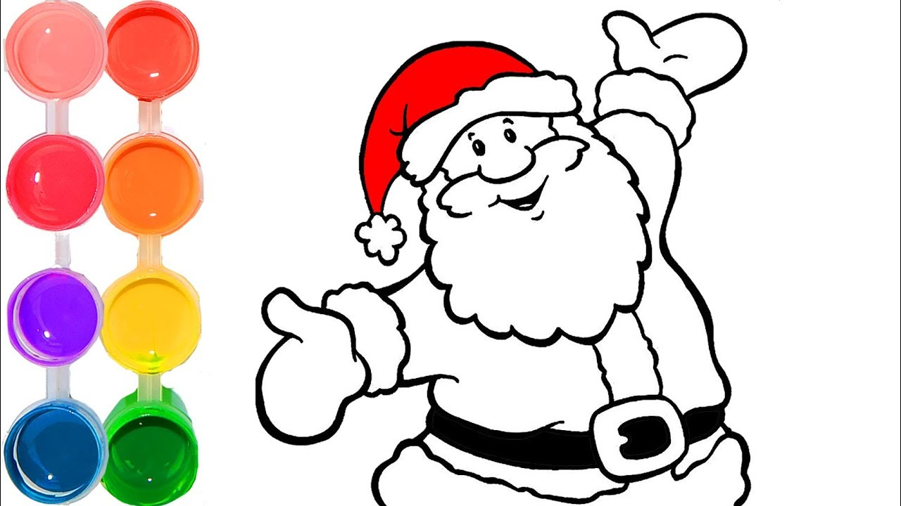 How To Draw Color Santa Claus Christmas Drawings So Kids Learn How To Paint Youtube
