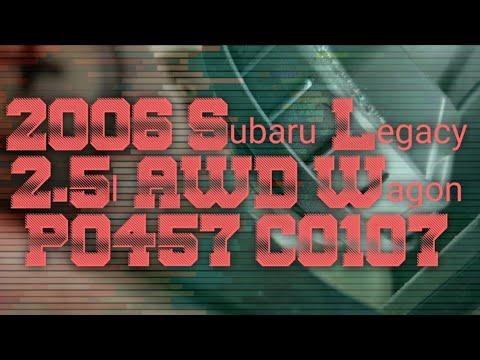 2006 Subaru Legacy 2.5l P0457 C0107 Caused By Autozone?