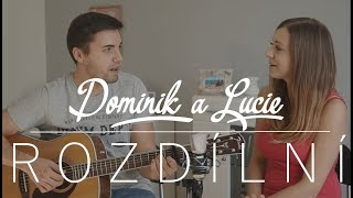 Dominik a Lucie - Rozdílní