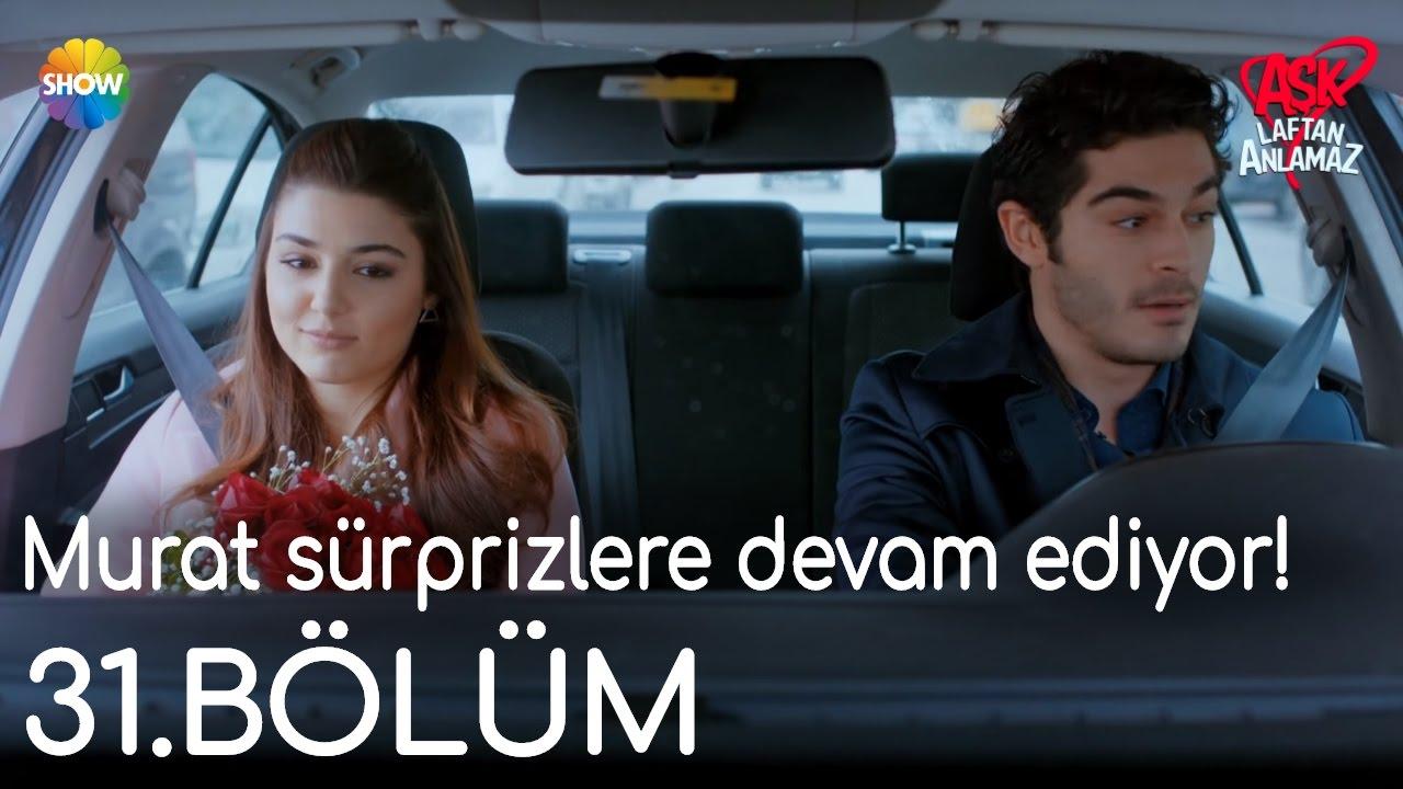 Aşk Laftan Anlamaz 31.Bölüm   Murat sürprizlere devam ediyor!