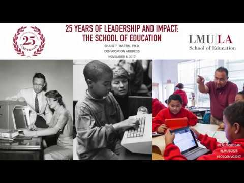 2017 LMU School of Education Convocation Address with Dean Shane P. Martin