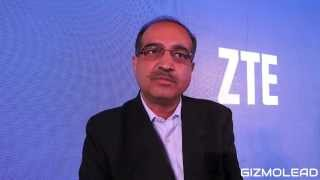 ZTE announces expansion of smartphone biz: Interview with ZTE Director – terminal sales Sudhir Gaur