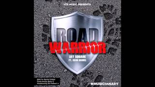Road Warrior  Jay Square feat Sean Daniel