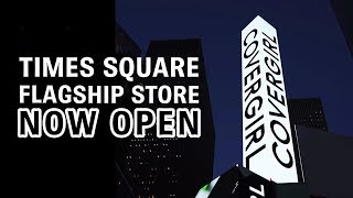 NOW OPEN! COVERGIRL Flagship Store in NYC Times Square