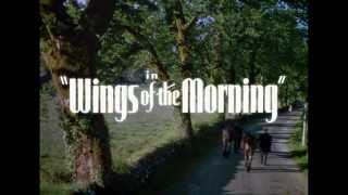 Wings Of the Morning - Trailer