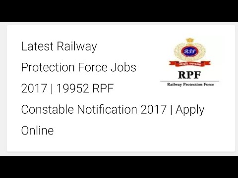 RPF Recruitment 2017 – 19952 Constable Posts | Apply Online