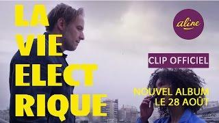 ALINE - La vie électrique (CLIP officiel)