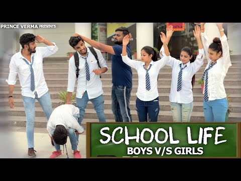 SCHOOL LIFE  | BOYS VS GIRLS | Prince Verma