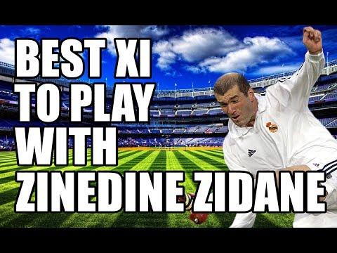 Best XI To Play With Zinedine Zidane