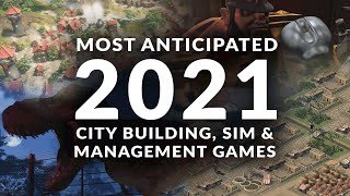 MOST ANTICIPATED NEW CÏTY BUILDING, MANAGEMENT & SIM GAMES 2021