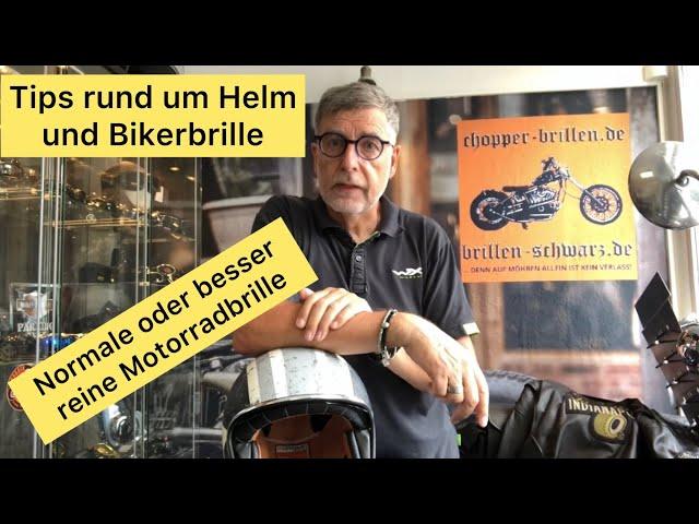 Bikerbrillen bzw. Chopperbrillen Tips heute zum Thema Jethelm und Brille