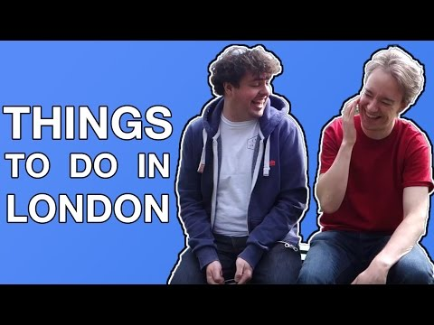 Things To Do In London: The Ones You Might Not Know