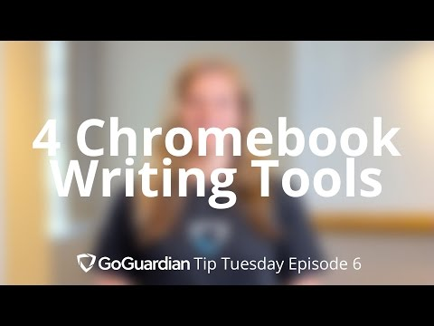 4 Chromebook Apps for Writing: GoGuardian Tip Tuesday Episode 6