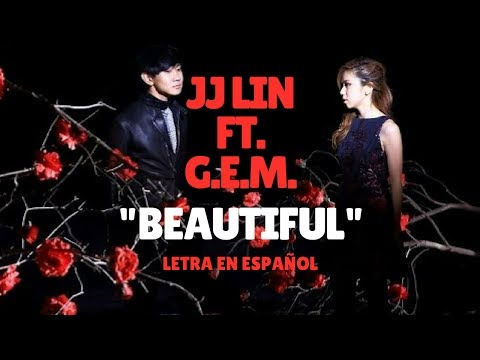 JJ Lin (林俊杰) Beautiful (手心的蔷薇) ft. G.E.M (邓紫棋) /Sub Español/Pinyin/Chino