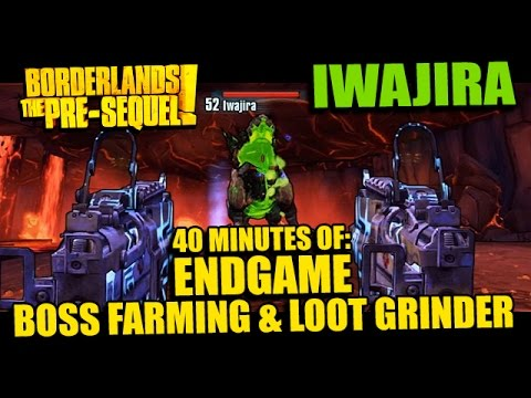 Borderlands: Pre-Sequel! Level 50 Boss Farming - IWAJIRA (& Loot Grinder Action!)