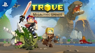 Trove - Megalithic Update Launch Trailer   PS4