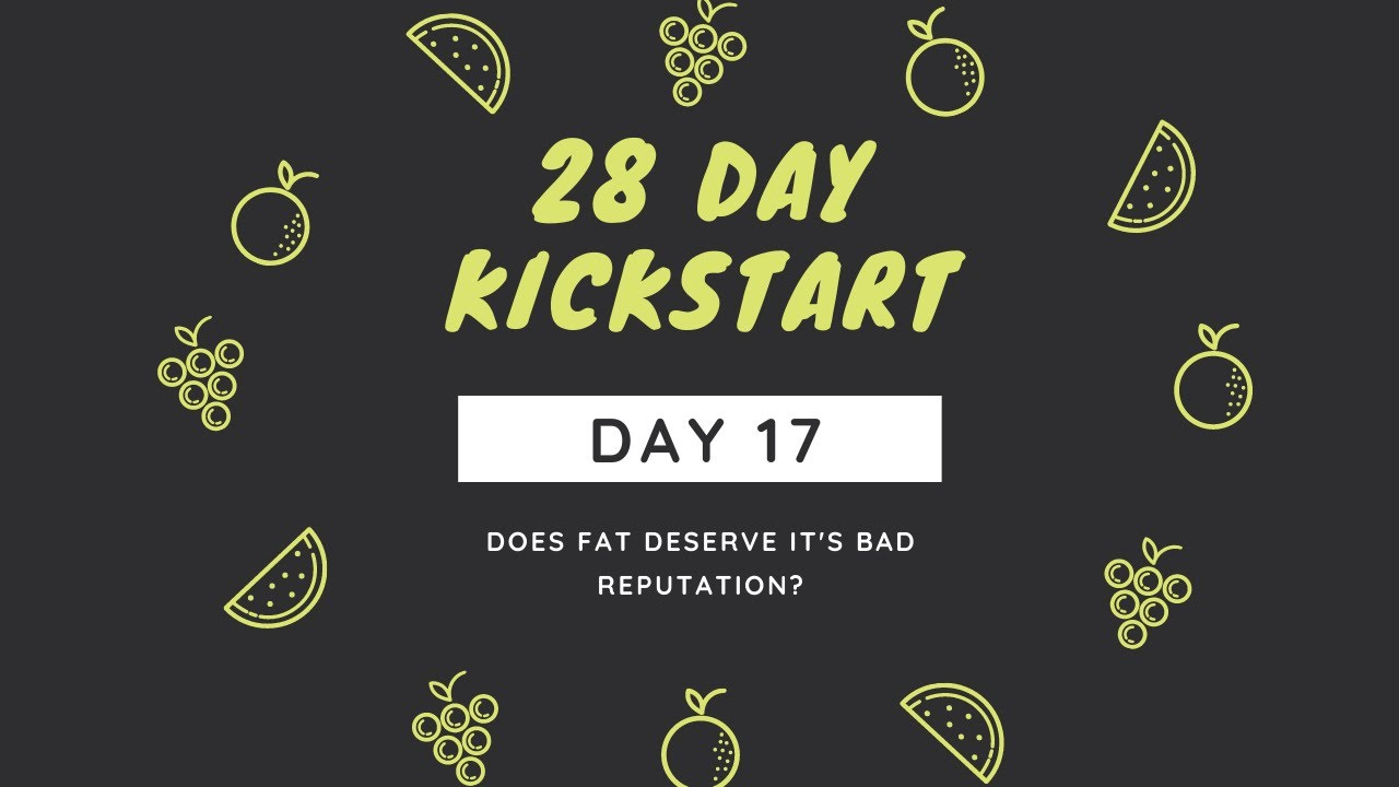 Day 17 - Does Fat Deserve It's Bad Reputation?