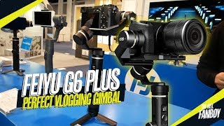 FEIYUTECH G6 PLUS- THE PERFECT VLOGGING GIMBAL? - CES 2019 OVERVIEW