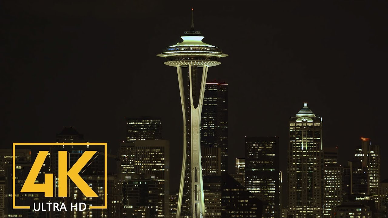 Space Needle At Night And Seattle Night View 4k Ultra Hd Urban Cityscapes Relaxation Video Youtube