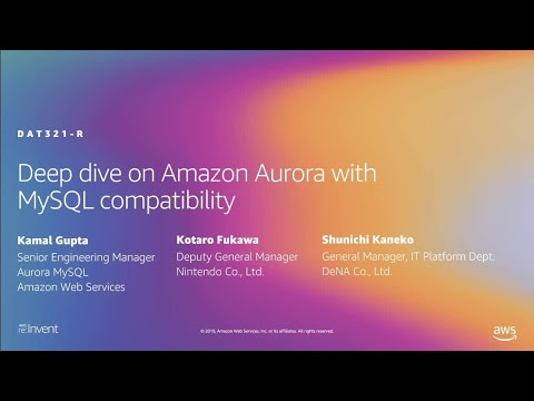 AWS re:Invent 2019: [REPEAT 1] Deep Dive on Amazon Aurora with MySQL Compatibility (DAT321-R1)