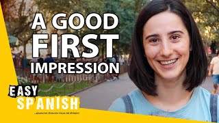 How to Make a G๐od First Impression | Easy Spanish 251