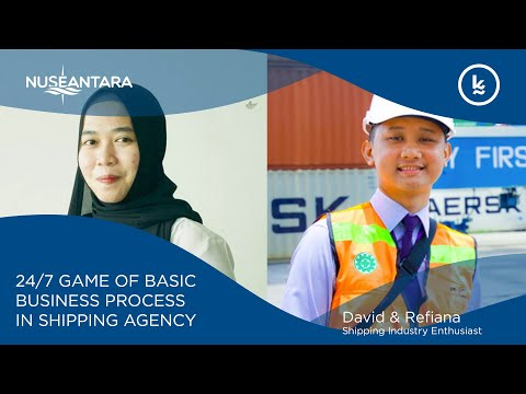 Lets Talk - 24/7 Basic Business Process in Shipping Agency | David & Refiana, Port Operation Officer