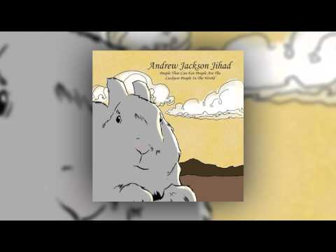 AJJ (Andrew Jackson Jihad) - People Who Can Eat People Are the Luckiest People in the World