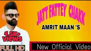 Jatt Fattey Chakk Official Amrit Maan ft Desi Crew Amrit maan new