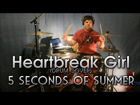Heartbreak Girl  5 Seconds of Summer Drum