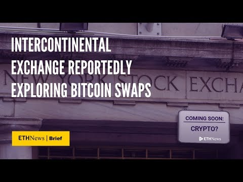 Intercontinental Exchange Reportedly Exploring Bitcoin Swaps | ETHNews Brief