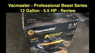 Review of the Vacmaster Beast Professional Series VJH1211PF 0201 Wet/Dry Vacuum - 5.5 HP - 12 Gallon