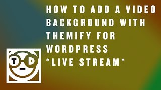 Techie Talk, Episode 8: How To Add a Video Background with Themify for Wordpress *Live Stream*