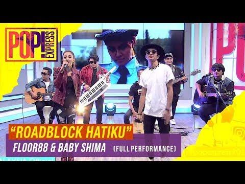 Pop! Express : Floor88 & Baby Shima - Roadblock Hatiku (Full Performance)