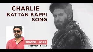 Charlie Kattan Kapi Song |  Joju George | Dulquer Salmaan