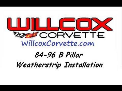 Willcox Corvette - 1984-1996 Corvette B Pillar Weatherstrip Installation
