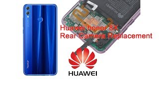honor 8X Rear camera replacement