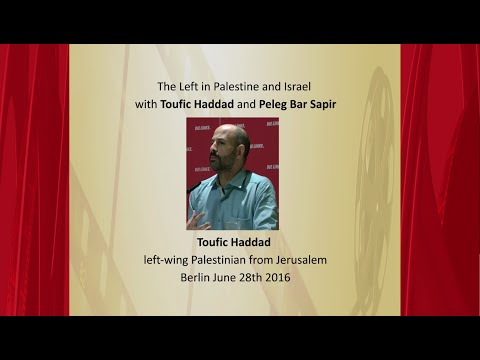 The Left in Palestine and Israel - Toufic Haddad - June 28th 2016 in Berlin